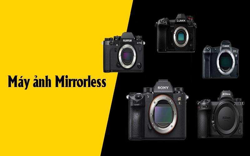 Máy ảnh Mirrorless có mấy loại?